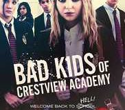 Bad Kids of Crestview Academy (2017)